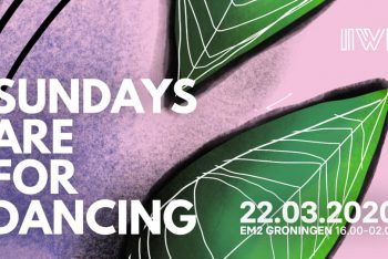 Sundays Are For Dancing - march edition - EM2 Groningen